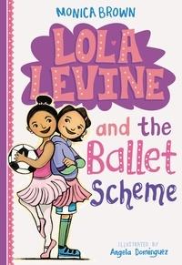 Monica Brown - Lola Levine and the Ballet Scheme.
