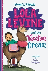 Monica Brown - Lola Levine and the Vacation Dream.