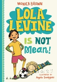 Monica Brown - Lola Levine Is Not Mean!.