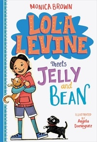 Monica Brown - Lola Levine Meets Jelly and Bean.