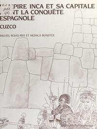 Monica Bunster et Miguel Rojas-Mix - L'empire inca et sa capitale avant la conquête espagnole - Cuzco.