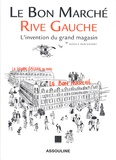 Monica Burckhardt - Le Bon Marché rive gauche - L'invention du grand magasin.