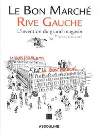 Monica Burckhardt - Le Bon Marché rive gauche - L'invention du grand magasin.