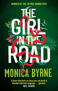 Monica Byrne - The Girl in the Road.
