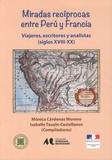 Monica Cardenas Moreno et Isabelle Tauzin Castellanos - Miradas reciprocas entre Peru y Francia - Viajeros escritores y analistas (siglos XVIII-XX).