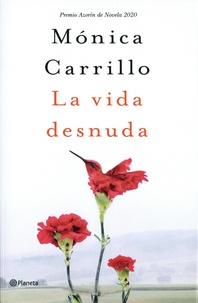 Monica Carrillo - La vida desnuda.