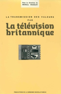 Monica Charlot - La transmission des valeurs par la télévision britannique.