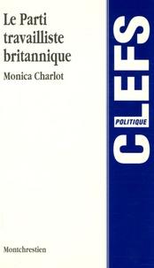 Monica Charlot - Le Parti travailliste britannique.