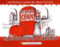 Monica Companys et Angélika Lopvet - La sorcière Canino - Une histoire en langue des signes française.