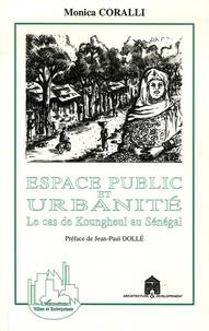 Monica Coralli - Espace public et urbanité - Le cas de Koungheul au Sénégal.