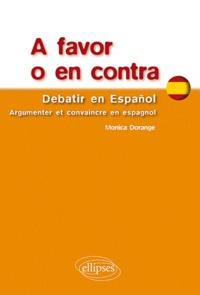 Monica Dorange - A favor o en contra - Debatir en espanol, argumenter et convaincre en espagnol.