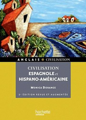 Civilisation espagnole et hispano-américaine 2e édition revue et augmentée