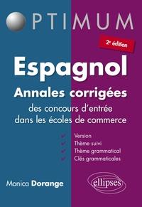Monica Dorange - Espagnol, annales corrigées des concours d'entrée dans les écoles de commerce - Version, thème suivi, thème grammatical ; avec clés grammaticales.