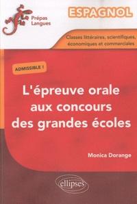 Monica Dorange - Espagnol - L'épreuve orale aux concours des grandes écoles (classes littéraires, scientifiques, économiques et commerciales).