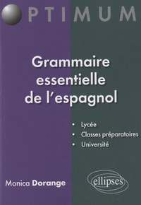 Monica Dorange - Grammaire essentielle de l'espagnol.