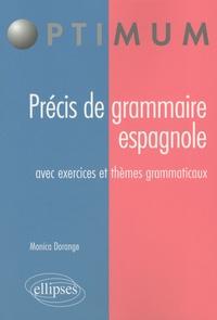 Monica Dorange - Précis de grammaire espagnole - Avec exercices et thèmes grammaticaux.