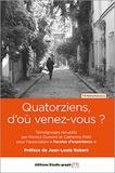 Monica Dumont et Catherine Petit - Quatorziens, d'où venez-vous?.