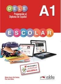Monica Garcia-Viño Sanchez et Pilar Justo Muñoz - DELE Escolar A1 - Preparacion al diploma de español.
