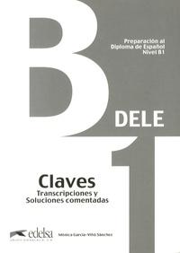 Monica Garcia-Viño Sanchez - Preparación al Diploma de Español DELE B1 - Claves.