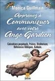 Monica Guillemain - Apprenez à communiquer avec votre ange gardien.