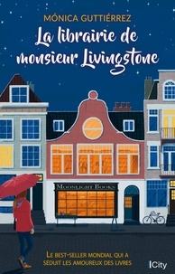 Monica Gutierrez - La librairie de Monsieur Livingstone.