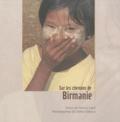 Monica Inard - Sur les chemins de Birmanie.