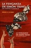 Monica Juarez - La vengeance de Simon Trino - Un conte flamenco.