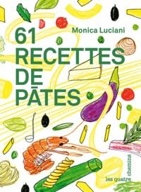 Monica Luciani - 61 recettes de pâtes.