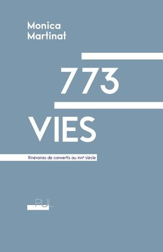 773 vies. Itinéraires de convertis au XVIIe