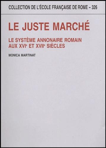 Le juste marché. Le système annonaire romain aux XVIe et XVIIe siècle