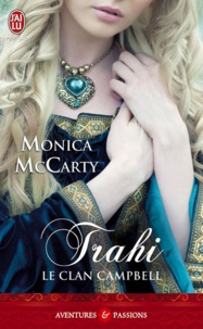 Monica McCarty - Le clan Campbell Tome 3 : Trahi.