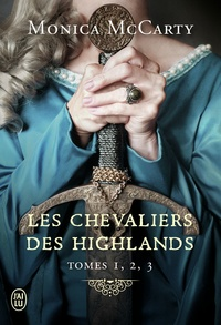 Monica McCarty - Les chevaliers des Highlands  : Tome 1, Le chef ; Tome 2, Le faucon ; Tome 3, La vigie.