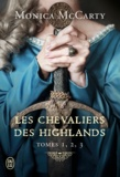 Monica McCarty - Les chevaliers des Highlands  : Tome 1, Le chef ; Tome 2, Le faucon ; Tome 3, La vigie.