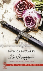 Monica McCarty - Les chevaliers des Highlands Tome 10 : Le frappeur.