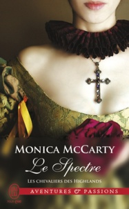 Monica McCarty - Les chevaliers des Highlands Tome 12 : Le spectre.