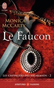 Monica McCarty - Les chevaliers des Highlands Tome 2 : Le faucon.