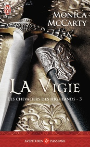 Monica McCarty - Les chevaliers des Highlands Tome 3 : La vigie.