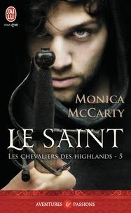 Monica McCarty - Les chevaliers des Highlands Tome 5 : Le saint.