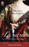 Monica McCarty - Les chevaliers des Highlands Tome 6 : La recrue.