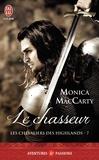 Monica McCarty - Les chevaliers des Highlands Tome 7 : Le chasseur.