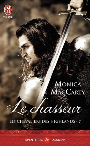 Monica McCarty - Les chevaliers des Highlands Tome 7 : Le chasseur.
