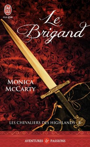 Monica McCarty - Les chevaliers des Highlands Tome 8 : Le brigand.