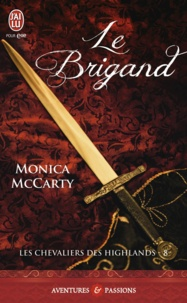 Monica McCarty - Les chevaliers des Highlands Tome 8 : Le brigand.