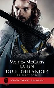 Monica McCarty - Les MacLeods Tome 1 : La loi du Highlander.