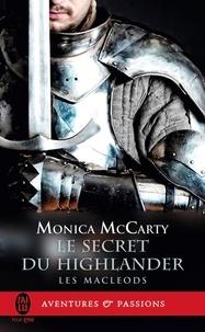 Monica McCarty - Les MacLeods Tome 2 : Le secret du Highlander.