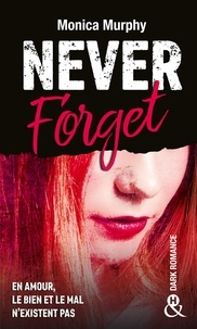 Monica Murphy - Never Forget - Tome 1.