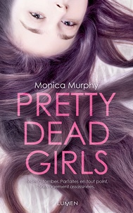 Monica Murphy - Pretty dead girls.