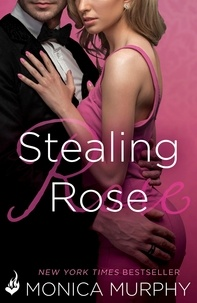 Monica Murphy - Stealing Rose: The Fowler Sisters 2.