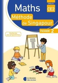 Monica Neagoy et Françoise Bourhis-Lainé - Mathématiques CE2 Cycle 2 Méthode de Singapour - Fichier 2.