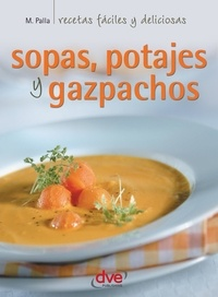 Monica Palla - Sopas, potajes y gazpachos.